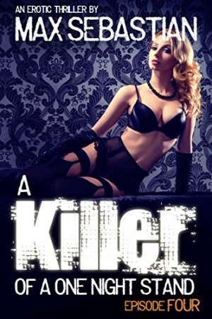 A-Killer-of-a-One-Night-Stand-Episode-4-The-Erotic-Serial-Mystery-Thriller-0