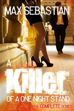 A-Killer-of-a-One-Night-Stand-The-Complete-Erotic-Mystery-Series-0