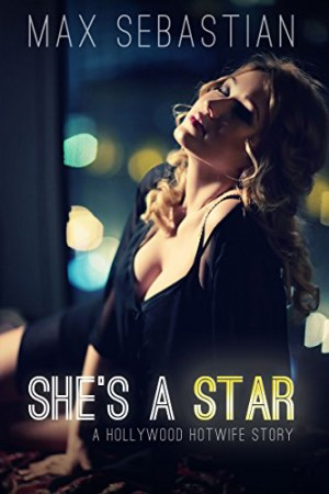 Shes-a-Star-a-Hollywood-Hotwife-story-0