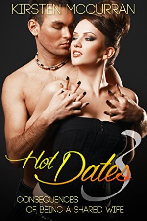 Hot-Dates-3-Consequences-of-Being-a-Shared-Wife-0