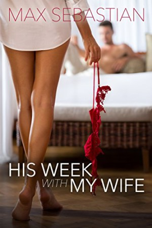 His-Week-With-My-Wife-A-cheating-wife-turns-hotwife-0